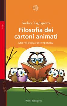 Filosofia dei cartoni animati. Una mitologia contemporanea - Andrea Tagliapietra - ebook