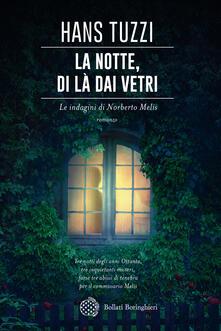La notte, di là dai vetri. Le indagini di Norberto Melis - Hans Tuzzi - ebook
