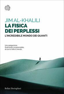 La fisica dei perplessi. Lincredibile mondo dei quanti.pdf