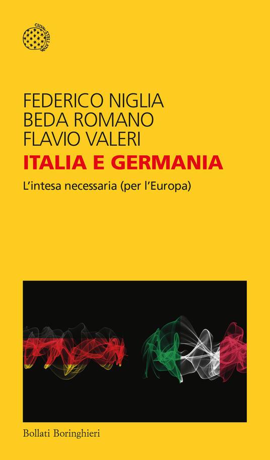 Italia e Germania. L'intesa necessaria (per l'Europa) - Federico Niglia,Beda Romano,Flavio Valeri - copertina