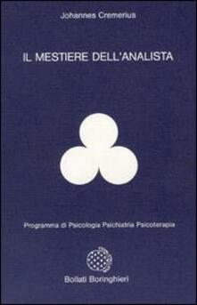 Il mestiere dell'analista - Johannes Cremerius - copertina