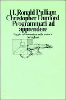 Programmati ad apprendere - Ronald H. Pulliam,Christopher Dunford - copertina