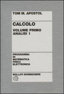 Libro Calcolo. Vol. 1: Analisi 1. Tom M. Apostol