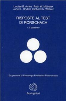 Risposte al test di Rorschach. Vol. 1: Nei bambini dai 2 ai 10 anni. - copertina
