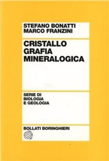 Cristallografia mineralogica - Stefano Bonatti,Marco Franzini - copertina