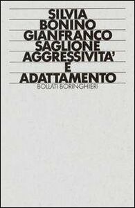 Foto Cover di Aggressività e adattamento, Libro di Silvia Bonino,Gianfranco Saglione, edito da Bollati Boringhieri
