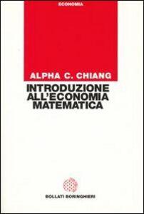 Libro Introduzione all'economia matematica C. Chiang Alpha