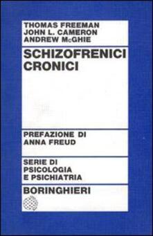 Schizofrenici cronici - Thomas Freeman,John L. Cameron,Andrew McGhie - copertina