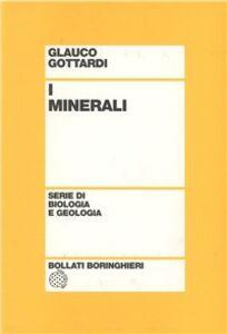 Foto Cover di I minerali, Libro di Glauco Gottardi, edito da Bollati Boringhieri