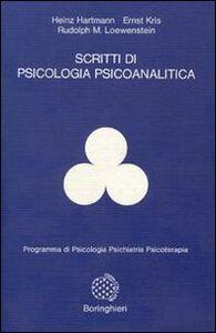 Libro Scritti di psicologia psicoanalitica Heinz Hartmann , Ernst Kris , Rudolph M. Loewenstein