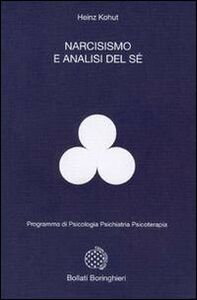 Foto Cover di Narcisismo e analisi del sé, Libro di Heinz Kohut, edito da Bollati Boringhieri