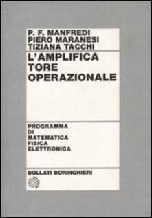 L' amplificatore operazionale - P. Francesco Manfredi,Piero Maranesi,Tiziana Tacchi - copertina