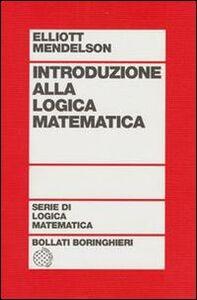Foto Cover di Introduzione alla logica matematica, Libro di Elliott Mendelson, edito da Bollati Boringhieri