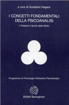 Camfeed.it I concetti fondamentali della psicoanalisi. Vol. 1: Pulsioni e teoria della libido. Image