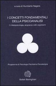 Foto Cover di I concetti fondamentali della psicoanalisi. Vol. 3: Metapsicologia, angoscia e altri argomenti., Libro di Humberto Nagera, edito da Bollati Boringhieri