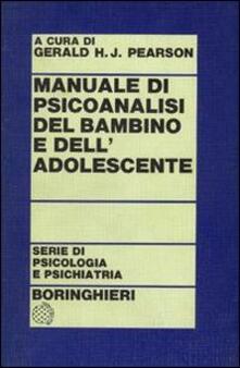 Ilmeglio-delweb.it Manuale di psicoanalisi del bambino e dell'adolescente Image