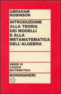 Introduzione alla teoria dei modelli e alla matematica dell'algebra