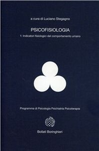 Foto Cover di Psicofisiologia. Vol. 1: Indicatori fisiologici del comportamento umano., Libro di Luciano Stegagno, edito da Bollati Boringhieri