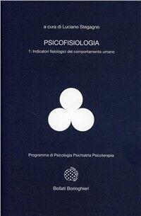 Psicofisiologia. Vol. 1: Indicatori fisiologici del comportamento umano.