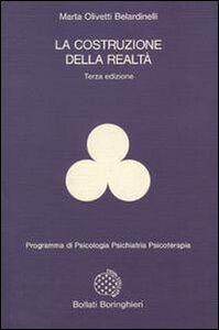 Libro La costruzione della realtà Marta Olivetti Belardinelli
