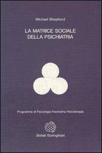 La matrice sociale della psichiatria