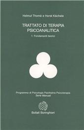 Trattato di terapia psicoanalitica. Vol. 1: Fondamenti teorici.