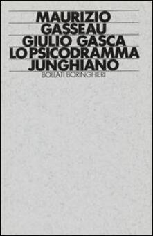 Lo psicodramma junghiano - Maurizio Gasseau,Giulio Gasca - copertina