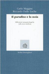 Libro Il paradiso e la noia Carlo Maggini , Riccardo Dalle Luche
