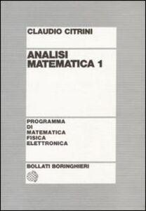 Foto Cover di Analisi matematica 1, Libro di Claudio Citrini, edito da Bollati Boringhieri