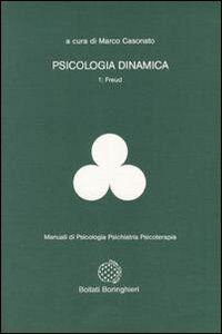 Psicologia dinamica. Vol. 1: Freud.