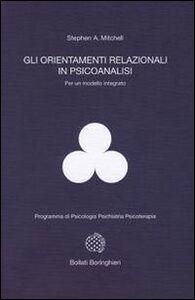 Libro Gli orientamenti relazionali in psicoanalisi per un modello integrato Stephen A. Mitchell