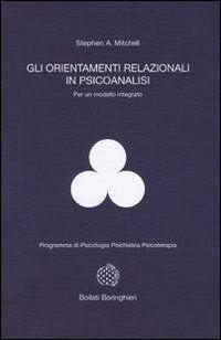 Gli orientamenti relazionali in psicoanalisi per un modello integrato