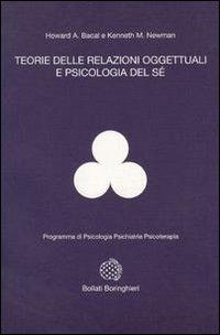 Teorie delle relazioni oggettuali e psicologia del sé - Bacal Howard A. Newman M. Kenneth - wuz.it