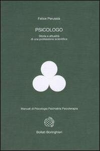 Libro Psicologo. Storia e attualità di una professione scientifica Felice Perussia