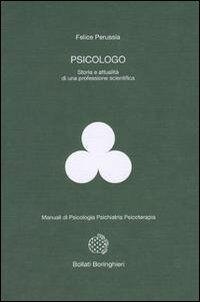 Psicologo. Storia e attualità di una professione scientifica