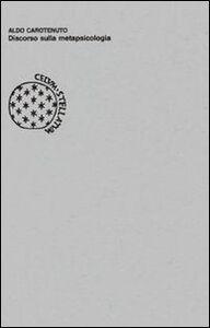 Foto Cover di Discorso sulla metapsicologia, Libro di Aldo Carotenuto, edito da Bollati Boringhieri