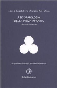 Equilibrifestival.it Psicopatologia della prima infanzia. Vol. 1: Il mondo del neonato. Image