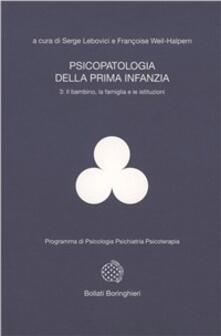 Grandtoureventi.it Psicopatologia della prima infanzia. Vol. 3: Il bambino, la famiglia e le istituzioni. Image