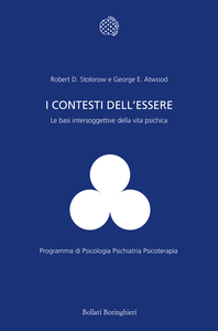 Libro I contesti dell'essere. Le basi intersoggettive della vita psichica Robert D. Stolorow , George E. Atwood