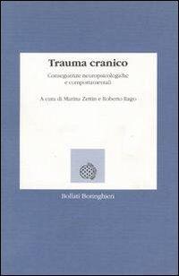 Trauma cranico. Conseguenze neuropsicologiche e comportamentali