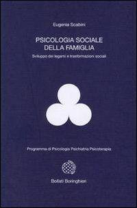 Psicologia sociale della famiglia. Sviluppo dei legami e trasformazioni sociali