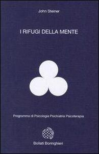 Foto Cover di I rifugi della mente, Libro di John Steiner, edito da Bollati Boringhieri
