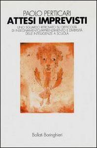 Libro Attesi imprevisti Paolo Perticari
