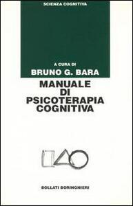 Libro Manuale di psicoterapia cognitiva Bruno G. Bara