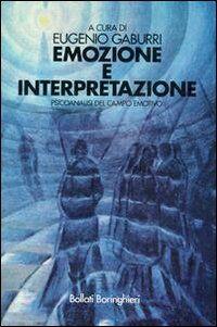 Emozione e interpretazione. Psicoanalisi del campo emotivo