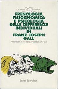 Libro Frenologia, fisiognomica e psicologia delle differenze individuali di Franz Joseph Gall. Antecedenti storici e sviluppi disciplinari Giovanni P. Lombardo , Marco Duichin