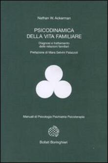 Psicodinamica della vita familiare. Diagnosi e trattamento delle relazioni familiari - Nathan W. Ackerman - copertina