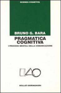 Libro Pragmatica cognitiva Bruno G. Bara