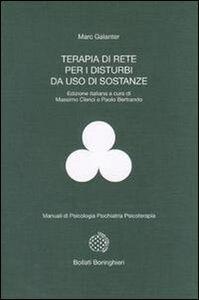 Libro Terapia di rete per i disturbi da uso di sostanze Marc Galanter