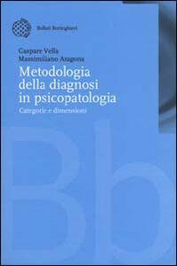 Libro Metodologia della diagnosi in psicopatologia. Categorie e dimensioni Gaspare Vella , Massimiliano Aragona